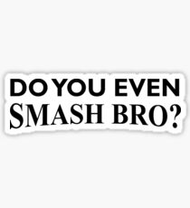 Do You Even Smash Bro? Sticker