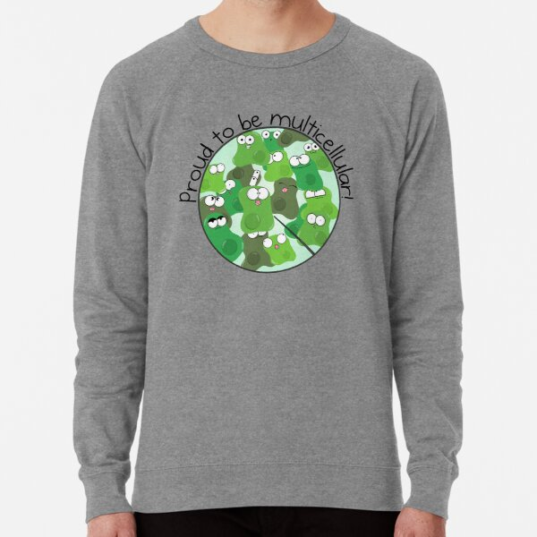Proud to be Multicellular Lightweight Sweatshirt