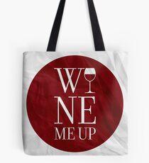 Wine Me Up Tote Bag