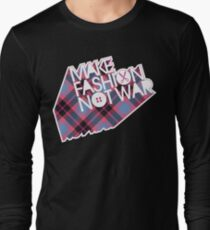MAKE FASHION NOT WAR Long Sleeve T-Shirt