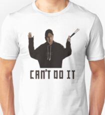 No drinks! I can't do it! T-Shirt