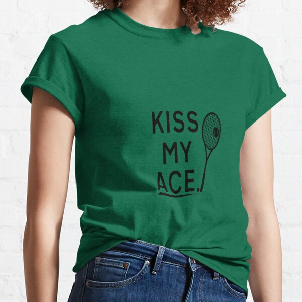 Kiss My Ace Classic T-Shirt