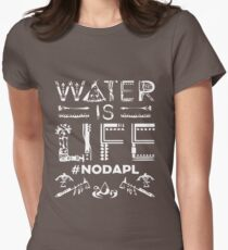 Water is Life - #NODAPL Womens Fitted T-Shirt