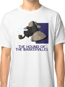 THE HOUND OF THE BARKERVILLES Classic T-Shirt