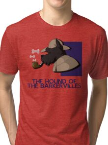 THE HOUND OF THE BARKERVILLES Tri-blend T-Shirt