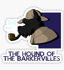 THE HOUND OF THE BARKERVILLES Sticker