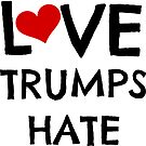 Love Trumps Hate by Kristina Gale