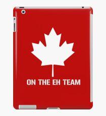 On The Eh Team iPad Case/Skin