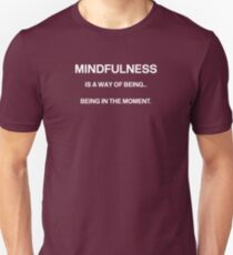 A simple definition of Mindfulness Unisex T-Shirt