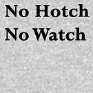 No Hotch No Watch by rjburke24