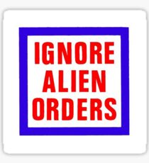 Ignore Alien Orders Sticker