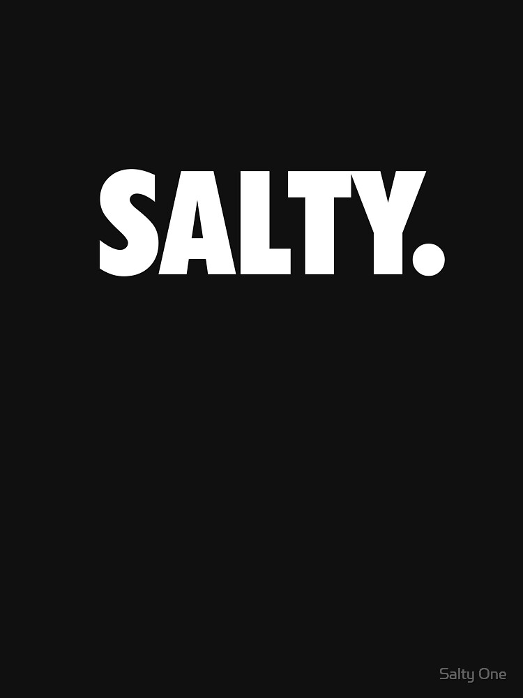 Salty. | Unisex T-Shirt