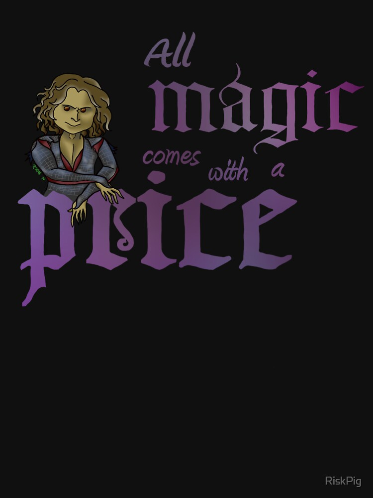 All magic comes with a price | Unisex T-Shirt