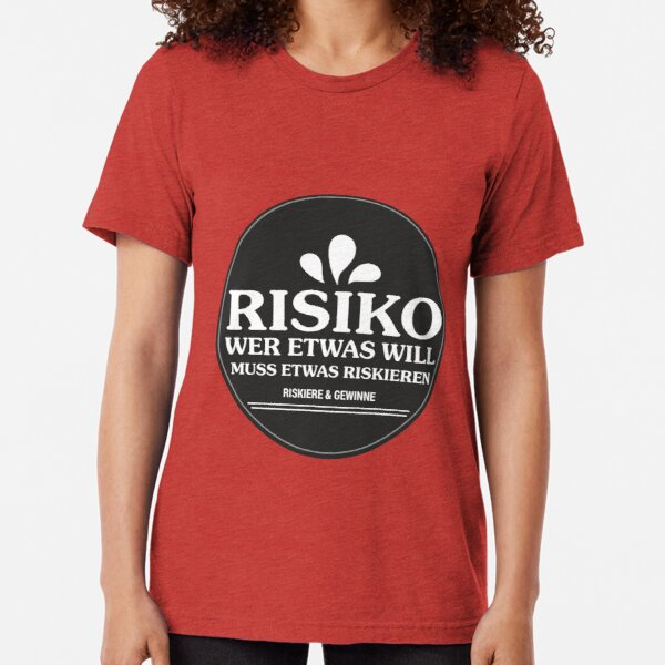 Risk and profits. A life in new possibilities. Tri-blend T-Shirt
