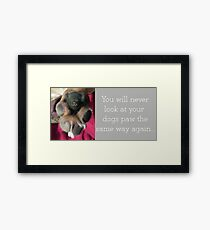 You will never look at your dogs paw the same again... Framed Print