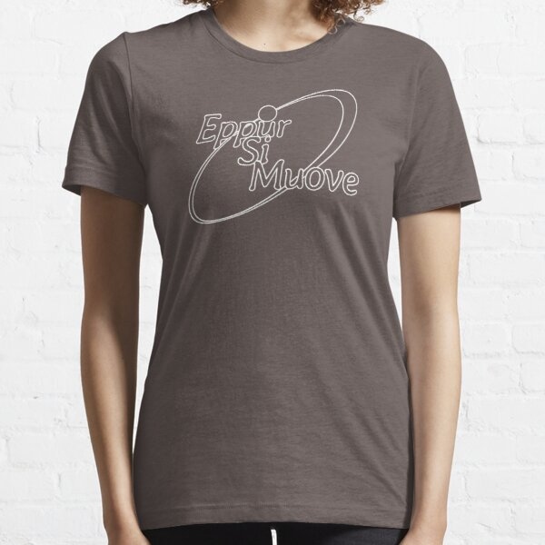 Eppur Si Muove - White Outline Essential T-Shirt