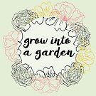 Grow into a garden by lollylocket