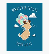Whatever Floats Your Goat Photographic Print