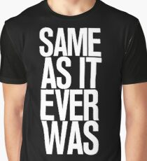 SAMES AS IT EVER WAS  Graphic T-Shirt