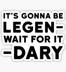 Legendary Funny How i met your mother Barney Stinson Quote Party Sticker