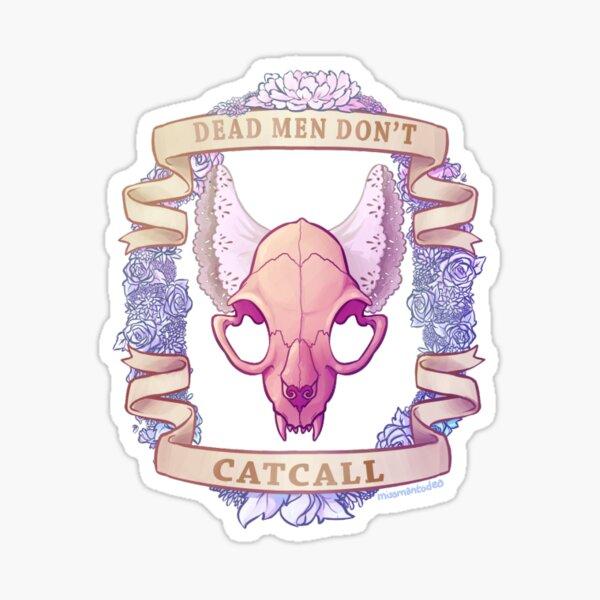 dead men don't catcall Sticker
