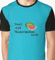 Don't Eat Watermelon Seeds Graphic T-Shirt