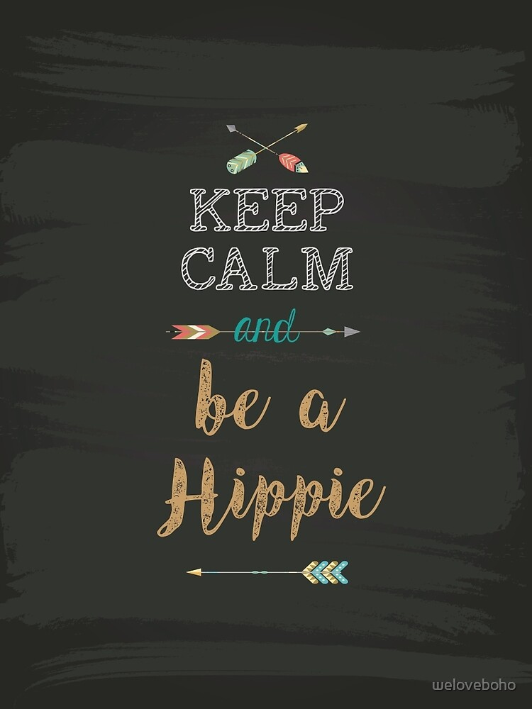 Keep Calm and be a Hippie de weloveboho
