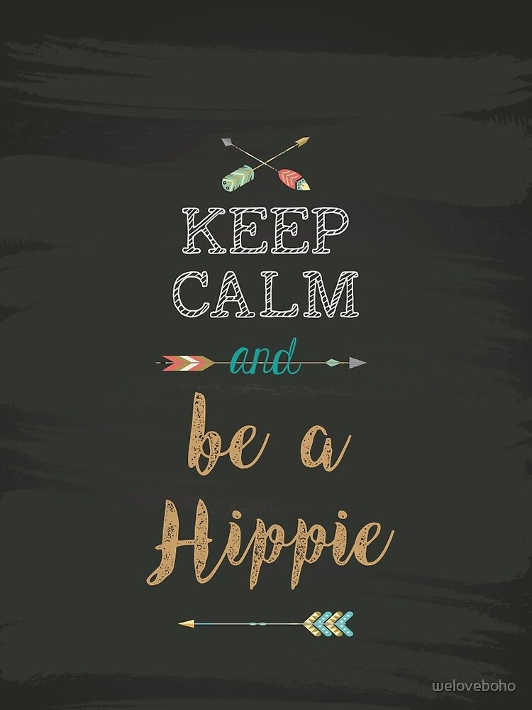 Keep Calm and be a Hippie de weloveboho