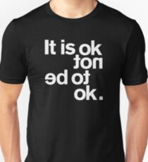 IT IS OK NOT Unisex T-Shirt