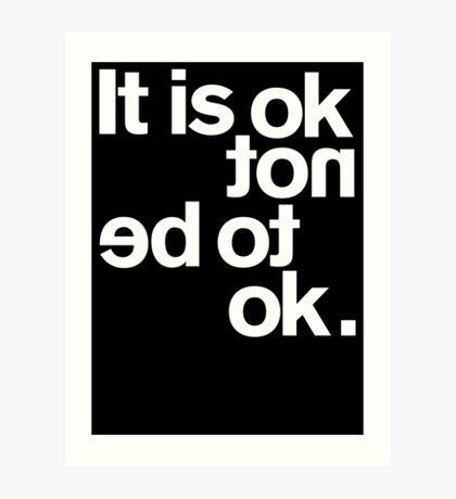 IT IS OK NOT Art Print