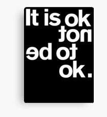 IT IS OK NOT Canvas Print