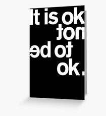 IT IS OK NOT Greeting Card