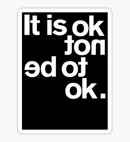 IT IS OK NOT Sticker