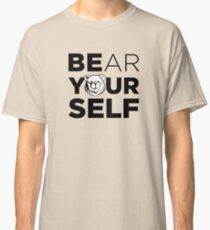 ROBUST Bear yourself black Classic T-Shirt