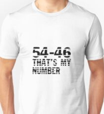 """""""54-46, That's My Number"""" Unisex T-Shirt"""