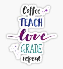 Coffee Teach Love Grade Repeat - Cool Hues Sticker