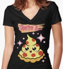 You're A Pizza Women's Fitted V-Neck T-Shirt