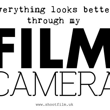 """""""Everything looks better through my film camera"""" by shootfilmuk"""