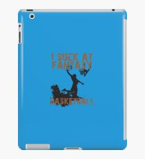 I Suck At Fantasy Basketball iPad Case/Skin