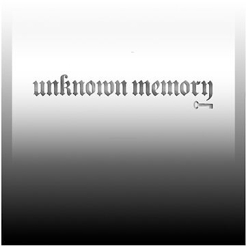 Unknown Memory by RobbieSeJustin
