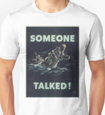 Vintage poster - Someone Talked Unisex T-Shirt