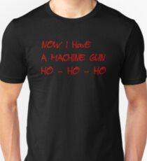HO-HO-HO Now I Have A Machine Gun DIE HARD XMAS GEEK FUNNY HUMOUR QUOTE T-Shirt