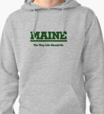 MAINE - The Way Life Should Be Pullover Hoodie