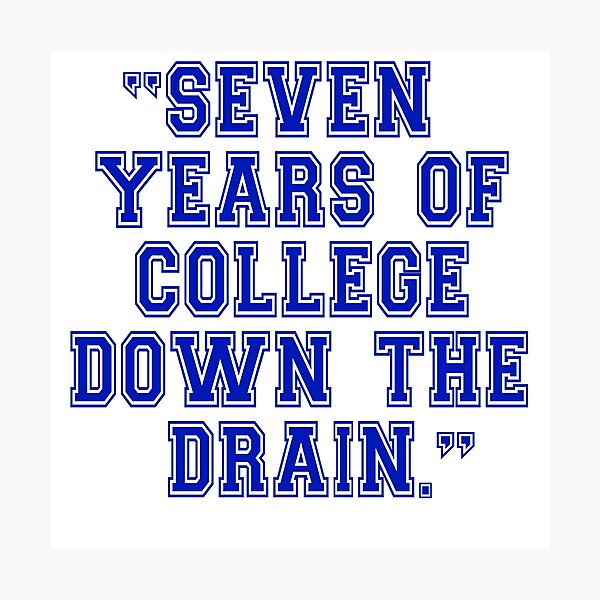 Animal House - Seven Years Of College Down The Drain Photographic Print