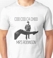 Coo Coo Cachoo Mr's Robinson T-Shirt