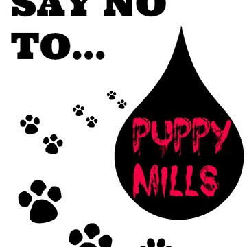 Say NO to Puppy Mills by justice4mary
