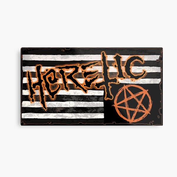 Heretic Metal Print