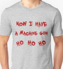 Now i have a machine gun Unisex T-Shirt
