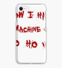 Now i have a machine gun iPhone Case/Skin