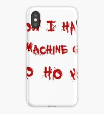 Now i have a machine gun iPhone Case/Skin